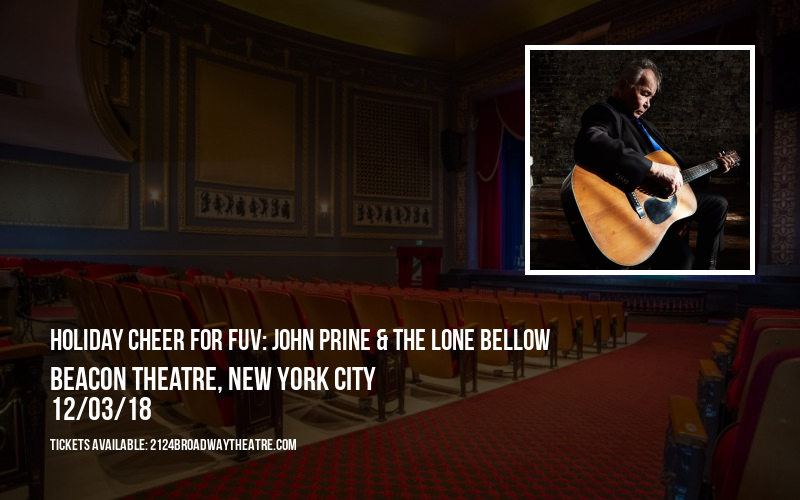 Holiday Cheer for FUV: John Prine & The Lone Bellow at Beacon Theatre